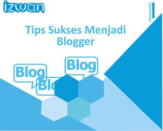 Tips Sukses Menjadi blogger Update