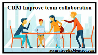 CRM Improve team collaboration