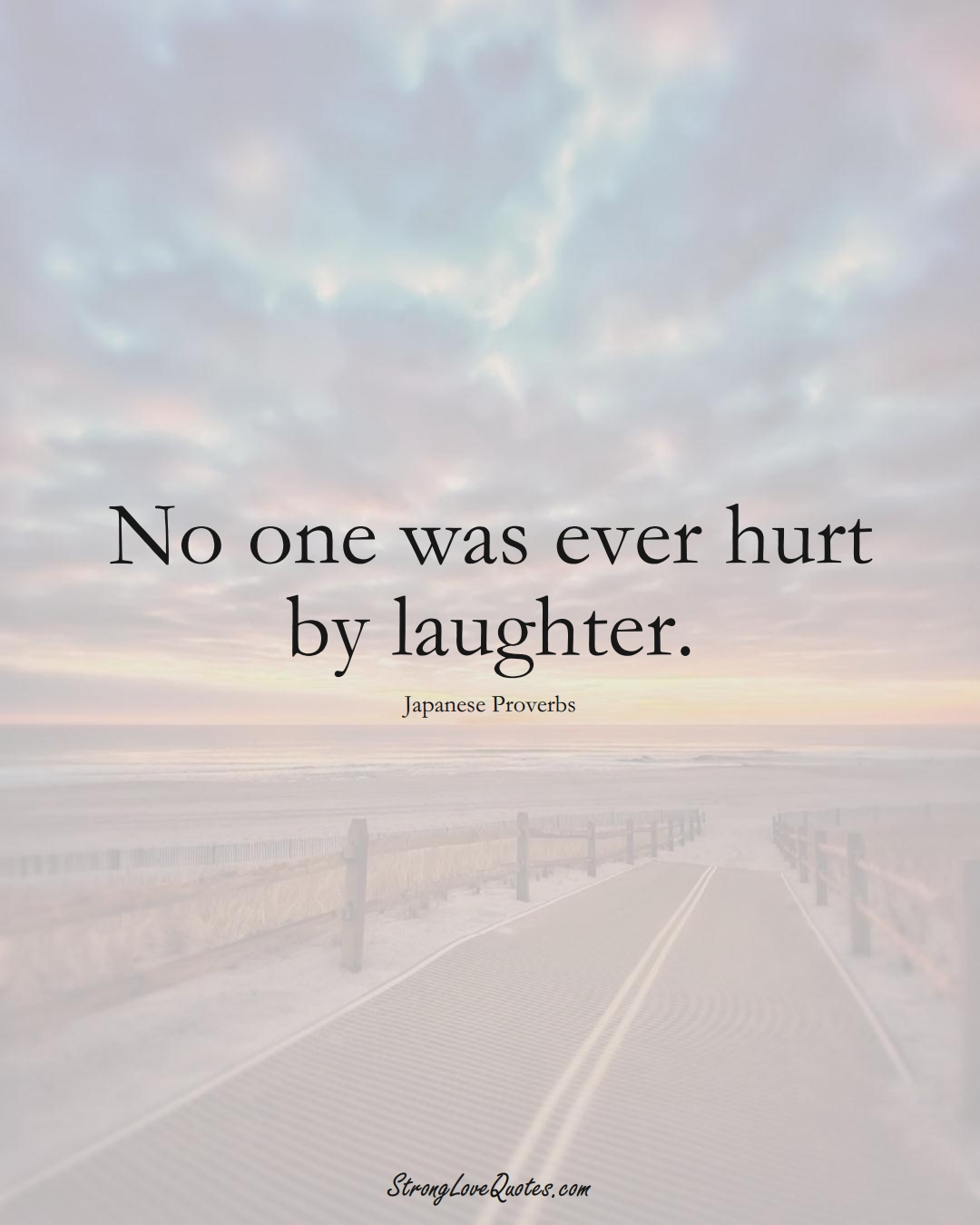 No one was ever hurt by laughter. (Japanese Sayings);  #AsianSayings