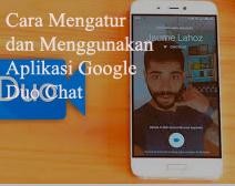 Cara Mengatur dan Menggunakan Aplikasi Google Duo Chat 1