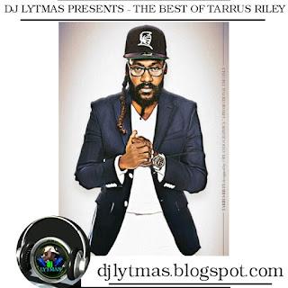 DJ LYTMAS - Best of Tarrus Riley Mix 2017 [Half An Hour Of Bear Sweet Tarrus Riley Songs]