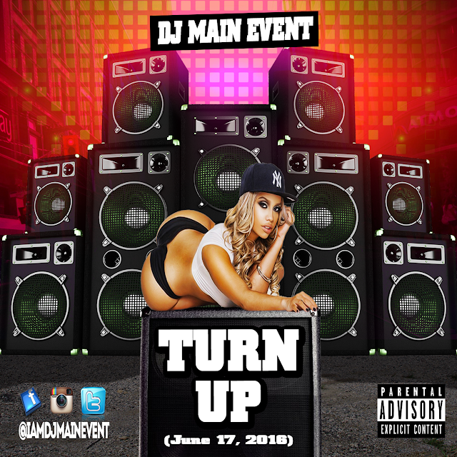 DJ Main Event; The Turn Up; Turn Up; IAmDjMainEvent; DJMainEvent