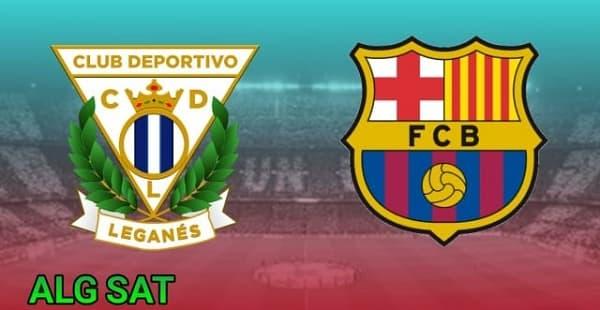موعد مباراة برشلونة ضد ليجانيس والقنوات الناقلة ' كأس ملك إسبانيا '