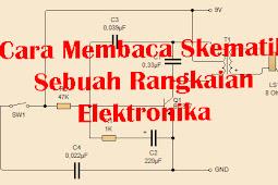 Cara Membaca Sebuah Skematik Rangkaian Elektronika