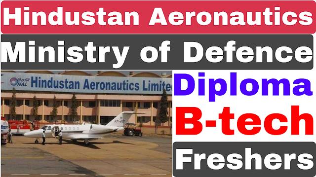 Hindustan Aeronautic Ltd Recruitment 2021 | HAL Recruitment 2021 | Diploma B-tech