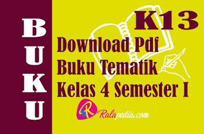 Download Pdf Buku Tematik Kelas 4 SD K13 Semester 1 Revisi 2017