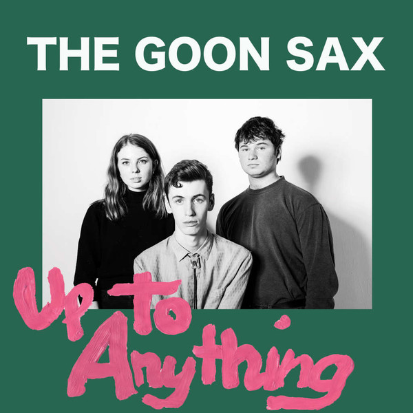 THE GOON SAX - Up to anything 1