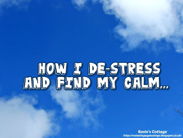 How I de-stress and find my calm...