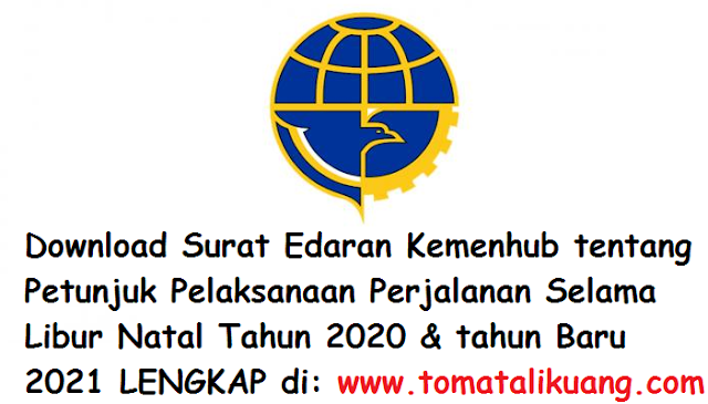 Download Surat Edaran Kemenhub RI Tentang Juklak panduan Perjalanan Selama Libur Natal 2020 & Tahun Baru 2021 PDF tomatalikuang.com