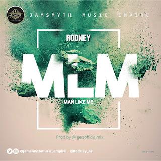 VIDEO: Rodney - Man Like Me