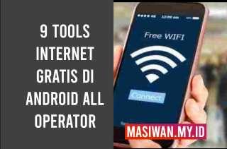 9 Tools Internet Gratis Di Android All Operator