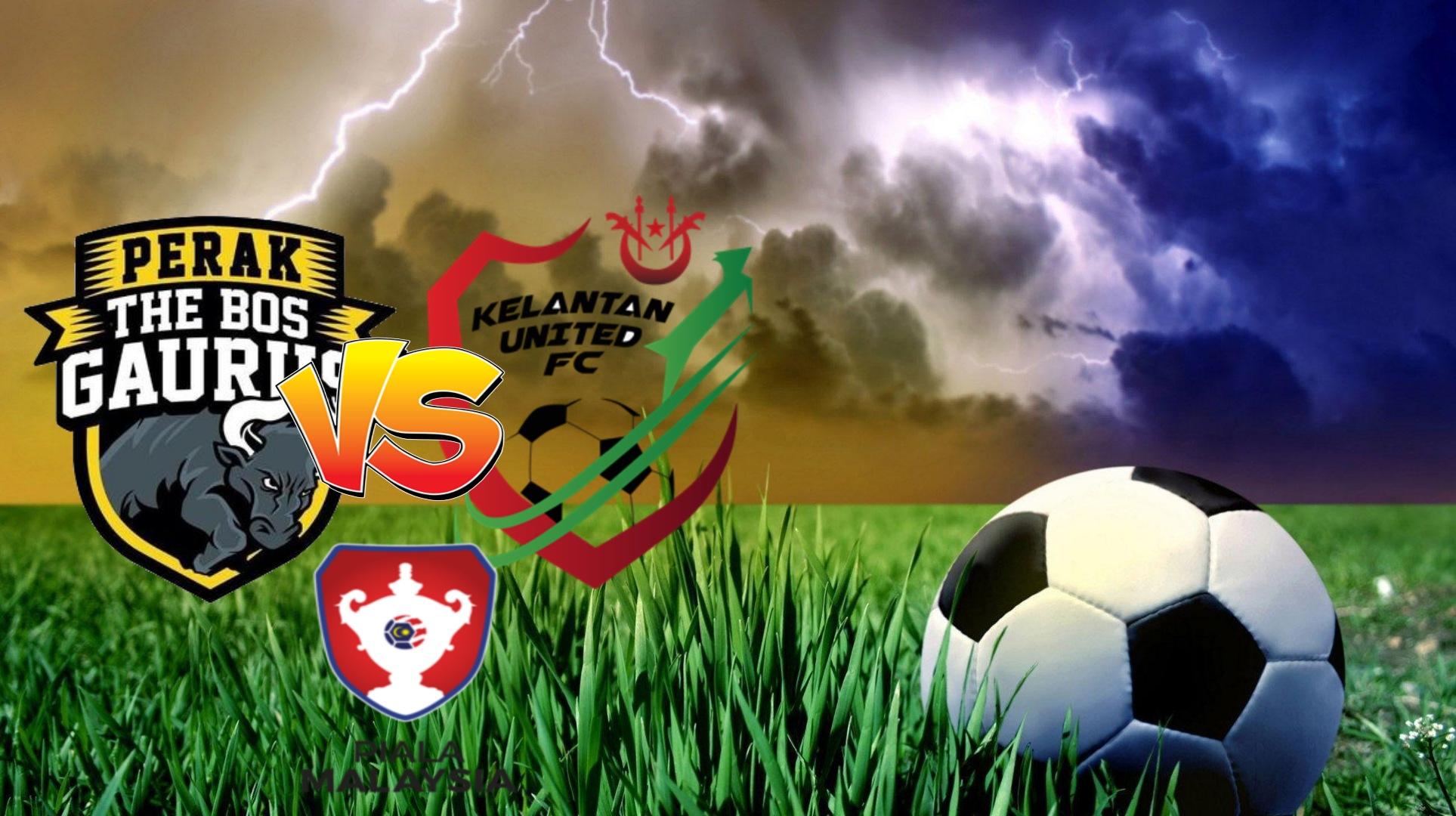 Live Streaming Perak vs Kelantan United FC Piala Malaysia 7.11.2020