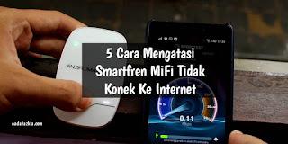 5 Cara Mengatasi Smartfren MiFi Tidak Konek Ke Internet