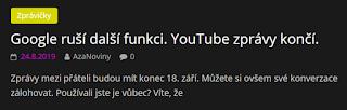 http://azanoviny.wz.cz/2019/08/24/google-rusi-dalsi-funkci-youtube-zpravy-konci/