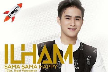 Lirik Lagu Ilham - Sama Sama Happy