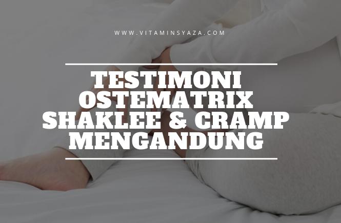 Testimoni Ostematrix Shaklee DAN Cramp Ketika Hamil