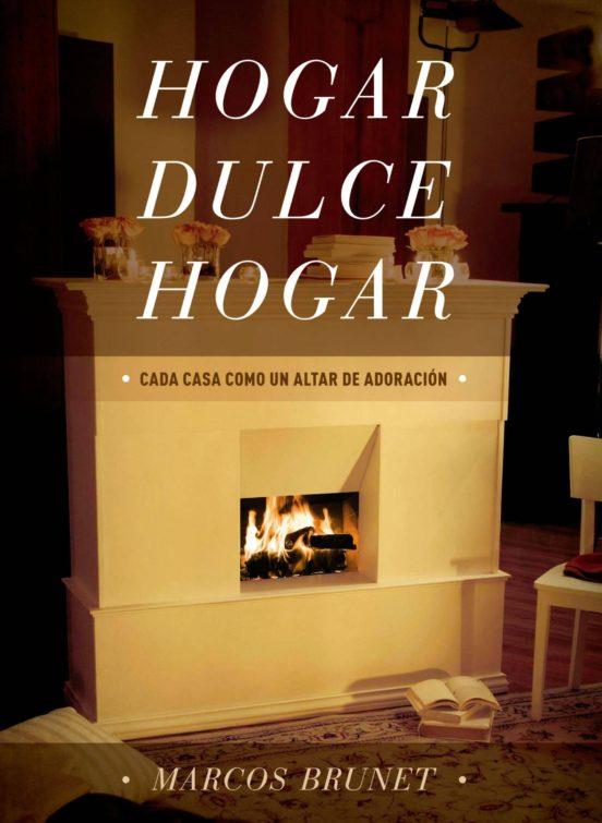 Hogar Dulce Hogar de Marcos Brunet (Libro)
