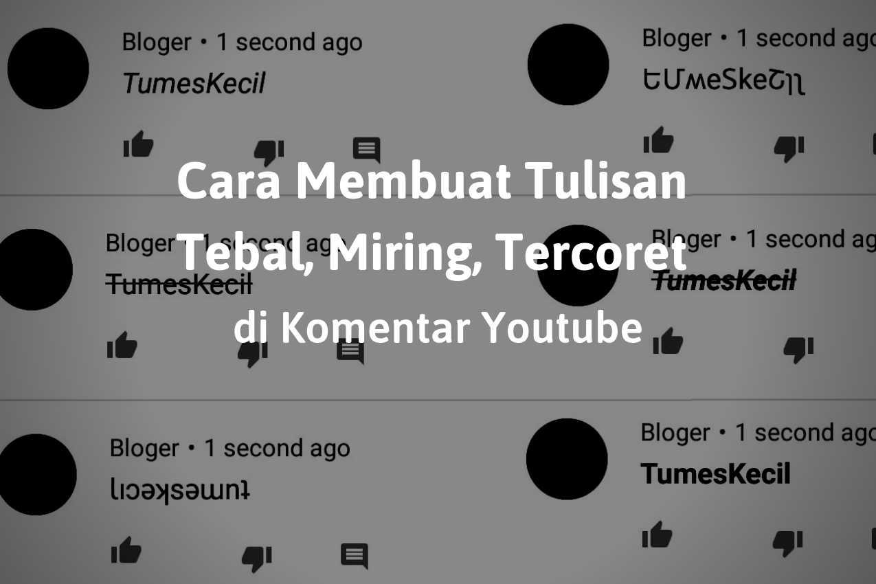 Cara Membuat Tulisan Tebal, Miring, Tercoret di Komentar Youtube