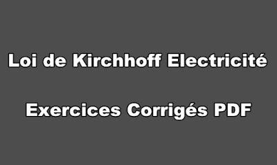 Loi de Kirchhoff Electricité Exercices Corrigés PDF