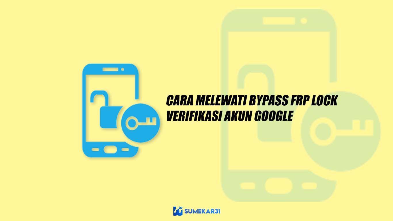 Cara Ampuh! Aplikasi Bypass FRP Lock APK [Terbaru]