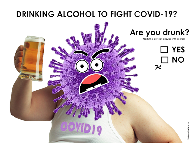 Drinking alcohol to fight COVID-19? by ©LeDomduVin 2020