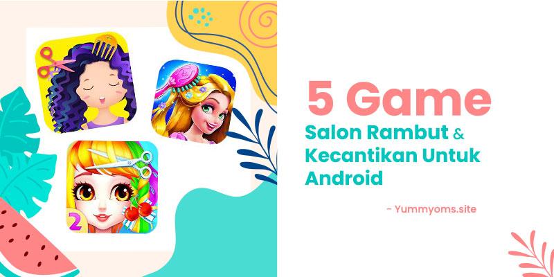 Game Salon Rambut dan Kecantikan untuk Android