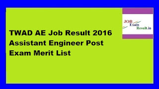 TWAD AE Job Result 2016 Assistant Engineer Post Exam Merit List