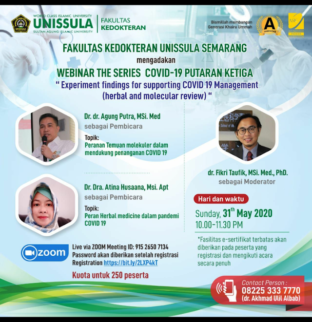 *Webinar The Series  COVID-19*. Putaran Ketiga dengan tema *Experiment findings for supporting COVID 19 Management (herbal and molecular review)*    📅 Sunday, 31th  May 2020,  10.00-11.30PM,