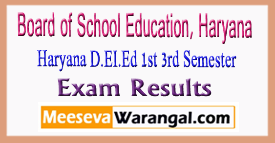 Board of School Education Haryana D.EI.Ed 1st 3rd Semester Exam Results 2017