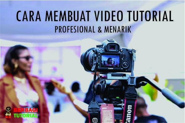 Cara Buat Video Tutorial Profesional & Menarik di Youtube
