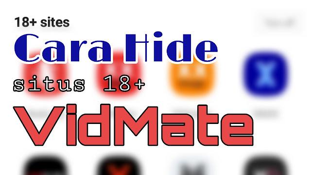 Cara Menyembunyikan Situs Video Konten Khusus Dewasa di VidMate