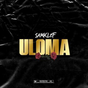 Samklef - Uloma Mp3 Audio Download