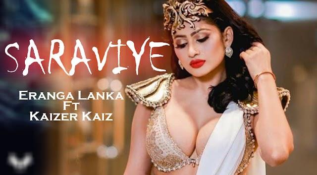 Saraviye - Eranga Lanka Ft Kaizer Kaiz