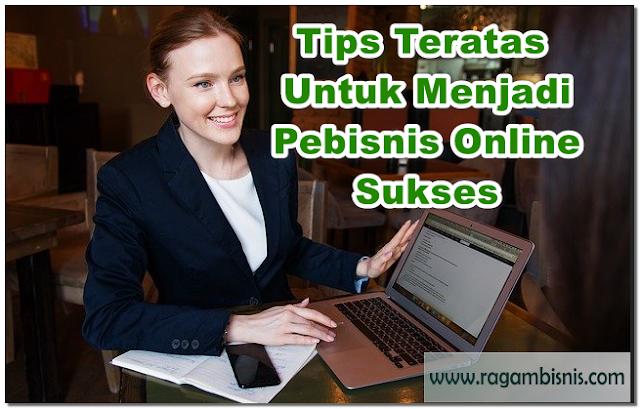 Tips Menjadi Pebisnis Online Sukses