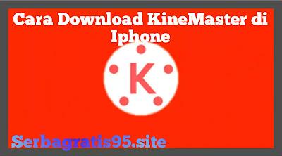 Cara Download KineMaster di iphone