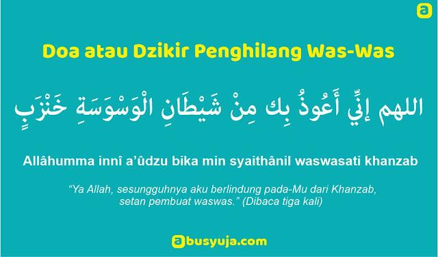 https://www.abusyuja.com/2020/02/doa-atau-dzikir-penghilang-was-was.html