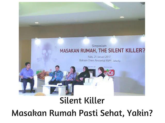 Silent Killer, Masakan Rumah Pasti Sehat, Yakin?