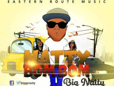 DOWNLOAD MP3: Big Natty - Natty Bom Bom
