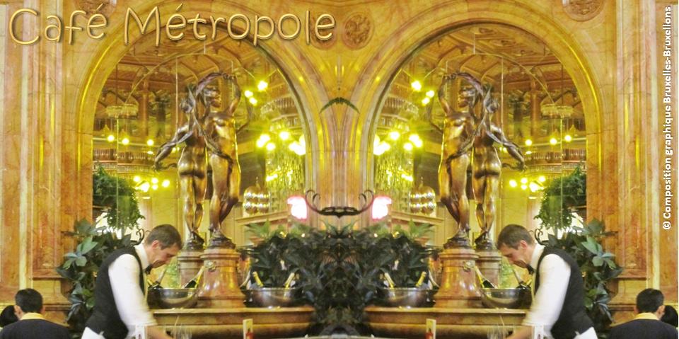Café Métropole - Place de Brouckère - Bruxelles-Bruxellons