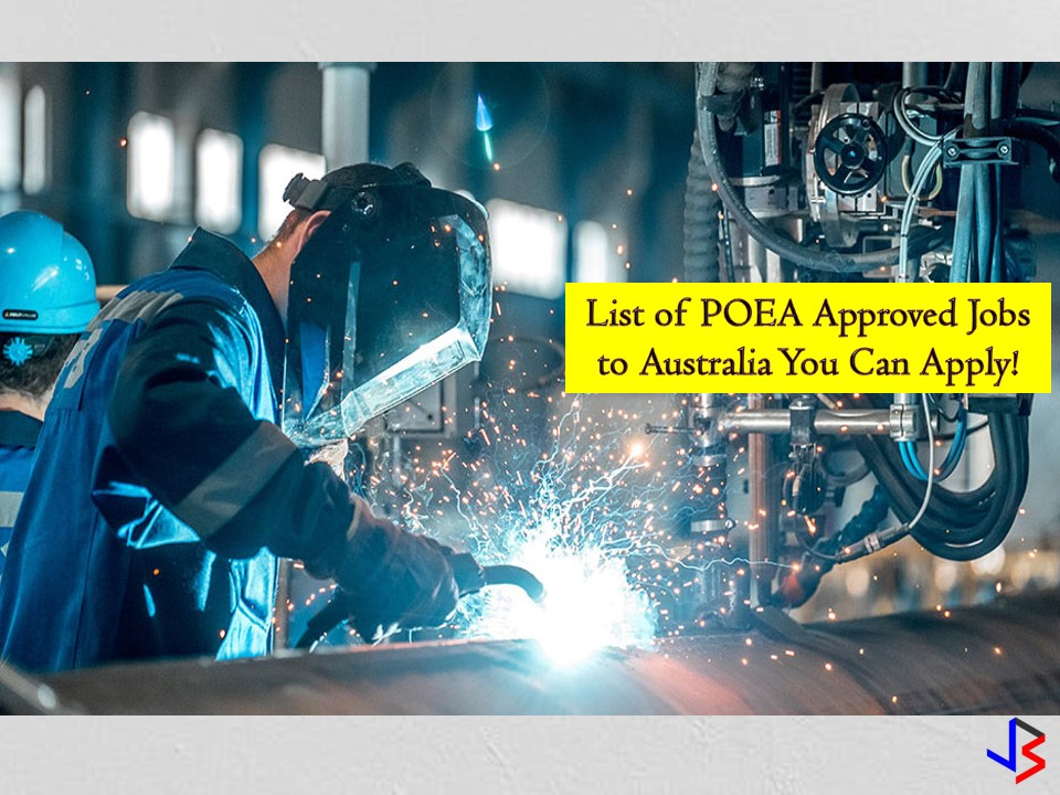 Are you looking for country where you can apply for a work? If yes, then this post might help you. The list below is a compilation of jobs approved by the Philippine Overseas Employment Administration (POEA) for deployment to Australia. This is the latest job orders this 2018!    Australia is in need of Filipino workers such as; painter, fabricator, welder, beater, electrician, mechanic, farmer, fitter, and many others.  Check below for the complete list.  Jbsolis.net is NOT a recruitment agency and does NOT process nor accept applications for jobs abroad. All information in this article is taken from the website of POEA — www.poea.gov.ph for general purposes only. Interested applicant may double-check the job orders as well as the licensed of the hiring recruitment agencies in POEA website to erase the doubt and make sure everything is legal.