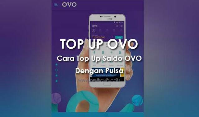 Mudah! Cara Top Up OVO dengan Pulsa