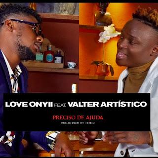 Love Onyii - Preciso de Ajuda (feat. Valter Artístico) Afro Pop 2020