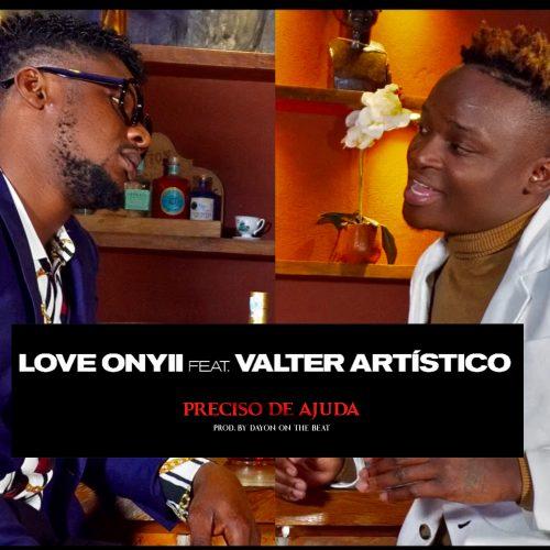 BAIXAR MP3   Love Onyii - Preciso de Ajuda (feat. Valter Artístico)   2020