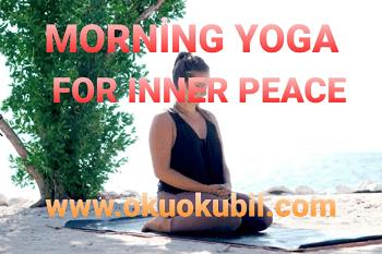 Morning Yoga for Inner Peace - Sabah Yoganızı Yaptınız mı?