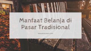 Manfaat Belanja di Pasar Tradisional