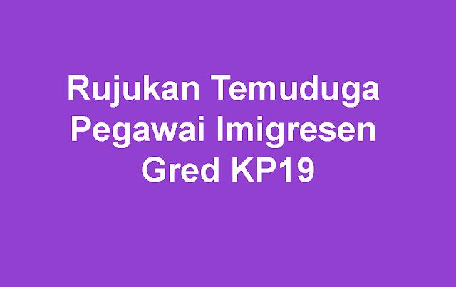 Rujukan Temuduga Pegawai Imigresen Gred KP19