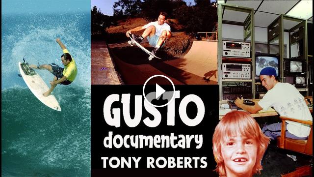 Gusto Documentary on Tony Roberts Surfer Skateboarder photographer filmmaker traveler