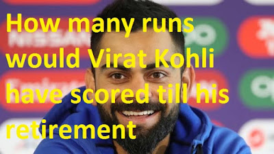 How many runs would Virat Kohli have scored in Test and ODI  matches till his retirement