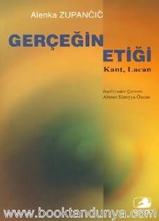 Alenka Zupancic - Gerçeğin Etiği Kant, Lacan