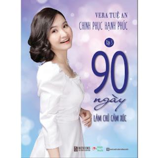 Chinh phục hạnh phúc - Tập 3 - 90 Ngày Làm Chủ Cảm Xúc   Vera Tuệ An ebook PDF EPUB AWZ3 PRC MOBI